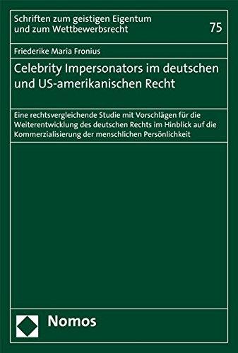Celebrity Impersonators Im Deutschen Und Us-Amerikanischen Recht: Eine Rechtsvergleichende Studie Mit Vorschlagen Fur Die Weiterentwicklung Des ... Der Menschlichen Personlichkeit: 75