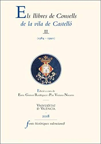 Els llibres de Consells de la vila de Castelló II: (1384-1390) (Catalan Edition)