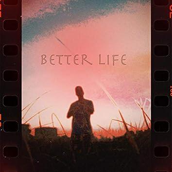 Better Life