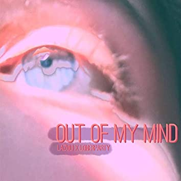 Out of My Mind (feat. Lonerparty)
