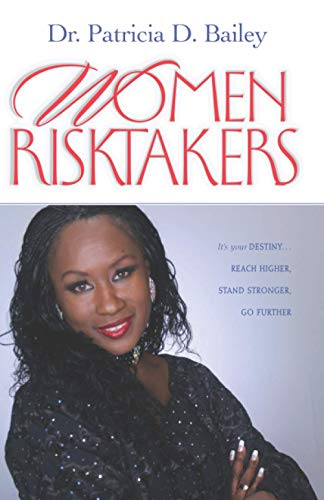 Women Risktakers: It's Your Destiny... Reach Higher, Stand Stronger, Go Further: It's Your Destiny, Reach Higher, Stand Stronger, Press Harder (Life Purpose)