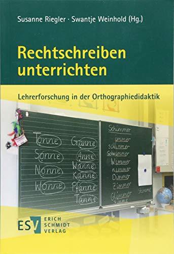 Rechtschreiben unterrichten: Lehrerforschung in der Orthographiedidaktik
