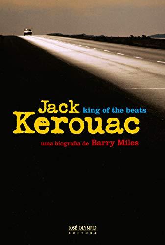 Jack Kerouac: king of the beats: King of the beats