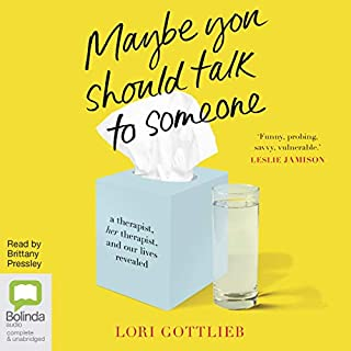 Maybe You Should Talk to Someone                   Written by:                                                                                                                                 Lori Gottlieb                               Narrated by:                                                                                                                                 Brittany Pressley                      Length: 14 hrs and 22 mins     Not rated yet     Overall 0.0