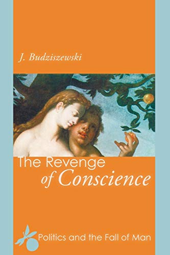 Image of The Revenge of Conscience: Politics and the Fall of Man