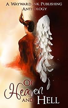 Of Heaven And Hell: A Wayward Ink Publishing Anthology by [Kim Fielding, Eric Gober, M.C. Rayne, Michael P. Thomas, Mann Ramblings, Asta Idonea, Nephy Hart, Eddy LeFey, S. Zanne, Jana Denardo]
