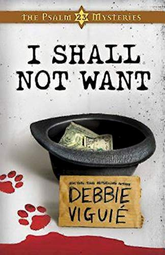 I Shall Not Want: The Psalm 23 Mysteries #2
