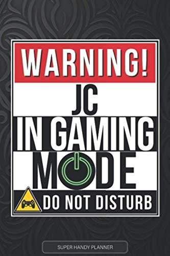 Jc: Warning Jc In Gaming Mode - Jc Name Custom Gift Planner Calendar Notebook Journal