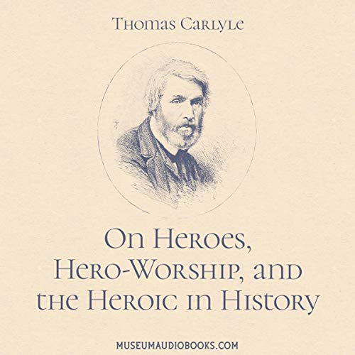 On Heroes, Hero Worship, and the Heroic in History  By  cover art