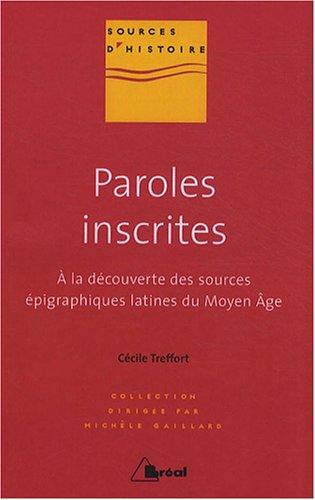 Paroles inscrites : A la découverte des sources épigraphiques latines du Moyen Age (VIIIe-XIIIe siècle)