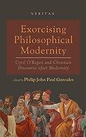 Exorcising Philosophical Modernity (Veritas)