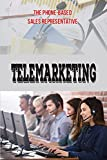 Telemarketing: The Phone-Based Sales Representative: Telemarketer'S World