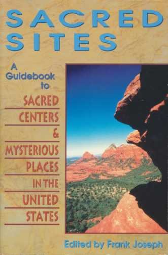 Sacred sites: A guidebook to sacred centers & mysterious places in the United States