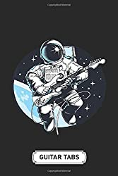 Blank Guitar Tab Notebook Journal | Soft Cover | 100 Pages | 6 x 9 Inches: Astronaut Playing Guitar in Space Suit: Tablature Sheet Music Staff Manuscript Composition Paper