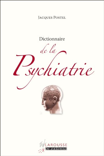 Dictionnaire de la Psychiatrie (In Extenso)