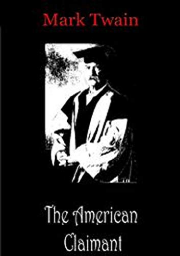 THE AMERICAN CLAIMANT, (ILLUStRATED) (English Edition)