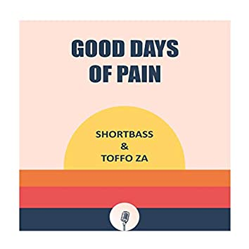 Good Days of Pain