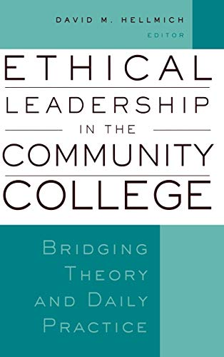 Ethical Leadership in the Community College: Bridging...