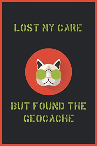 Lost My Care But Found The Geocache: Funny Memes Geocaching Log Book | Geocacher Journal |120 Pages | 6x9 in | Soft Matte Cover