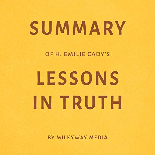 Summary of H. Emilie Cady's Lessons in Truth Titelbild