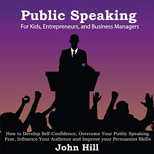 Public Speaking for Kids, Entrepreneurs and Business Managers cover art