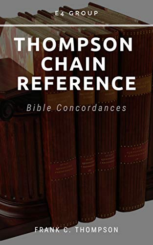 Thompson Chain References: Bible Concordance