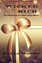 WICKED RICH: The Adventures of a Mad Lottery Winner
