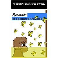 BROWNIE EL CACHORRO TRAVIESO (Aventuras en villa can nº 3)