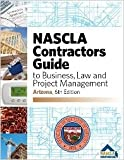 NASCLA Contractors Guide to Business, Law and Project Management, Arizona 6th Edition