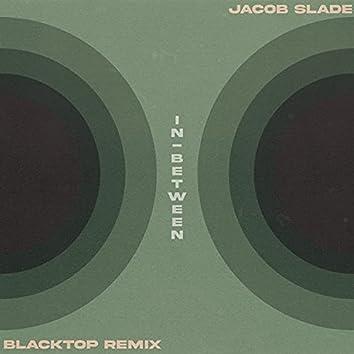 In-Between (Blacktop remix) (Blacktop remix)