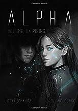 Alpha, Volume II: Rising