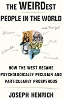 The WEIRDest People in the World: How the West Became Psychologically Peculiar and Particularly Prosperous (English Edition)