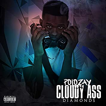 Cloudy Ass Diamonds