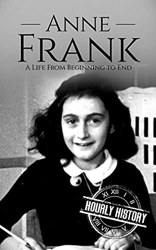 Anne Frank: A Life From Beginning t…