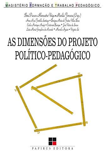 As Dimensões do projeto político-pedagógico: Novos desafios para a escola (Magistério: Formação e trabalho pedagógico)