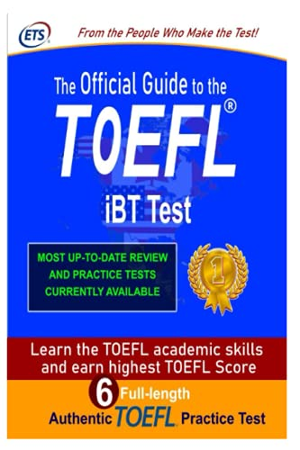 Toefl iBT Test: GUIDE to the TOEFL 2021-2022: TOEFL iBT Complete Course Guide with 6 Authentic Full-Length TOEFL Practice Test / Learn The TOEFL Academic Skill For Your Desired Score