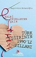 Kalbi Teyelleyen Sair Türk Siirinin 1990'li Yillari