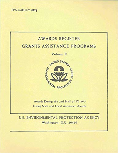 Awards Register Grants Assistance Programs: Volume II - Listing Awards During the 2nd Half of FY 1975 Listing State and Local Assistance Awards (English Edition)