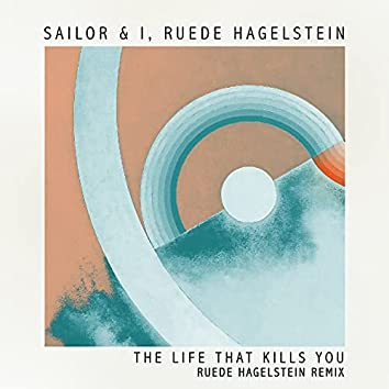 The Life That Kills You (Ruede Hagelstein Remix)