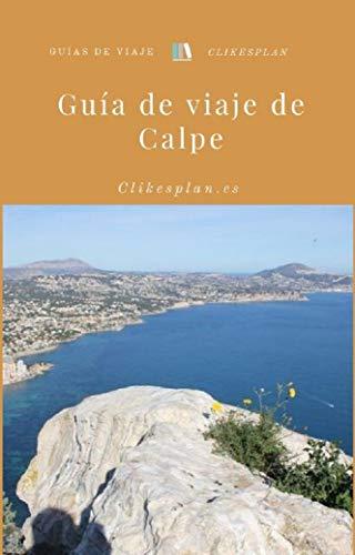 Guía de viaje de Calpe (Guías de viaje Clikesplan nº 13)
