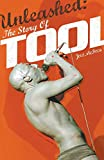 Unleashed: The Story of Tool (Omnibus Press Presents)