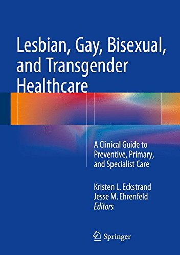 Compare Textbook Prices for Lesbian, Gay, Bisexual, and Transgender Healthcare: A Clinical Guide to Preventive, Primary, and Specialist Care 1st ed. 2016 Edition ISBN 9783319197517 by Eckstrand, Kristen,Ehrenfeld, Jesse M.