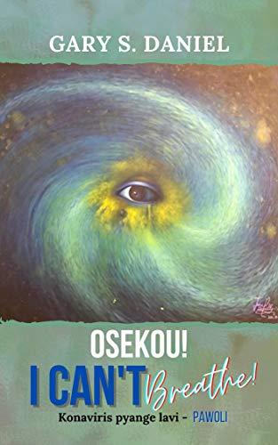 Osekou! I Can't Breathe! (English Edition)