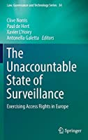 The Unaccountable State of Surveillance: Exercising Access Rights in Europe (Law, Governance and Technology Series (34))