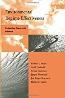 Environmental Regime Effectiveness (Global Environmental Accord: Strategies for Sustainability and Institutional Innovation)