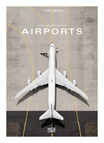 Tom Hegen: Aerial Observations on Airports (Fotografie)