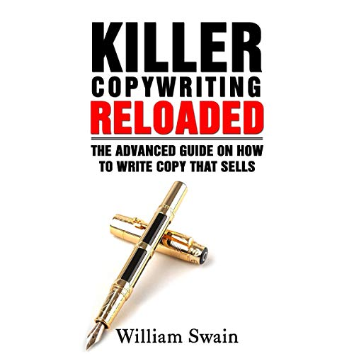 Killer Copywriting Reloaded: The Advanced Guide on How to Write Copy That Sells audiobook cover art