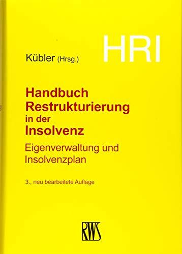 HRI - Handbuch Restrukturierung in der Insolvenz: Eigenverwaltung und Insolvenzplan