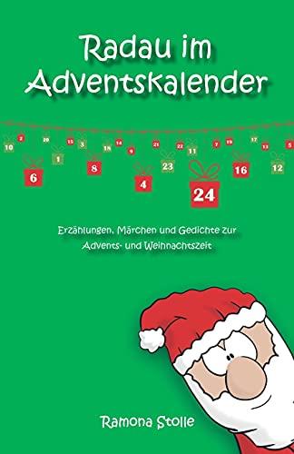 Radau im Adventskalender: Erzählungen, Märchen und Gedichte zur Advents- und Weihnachtszeit