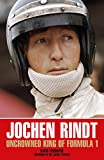 Jochen Rindt: Uncrowned King of Formula 1